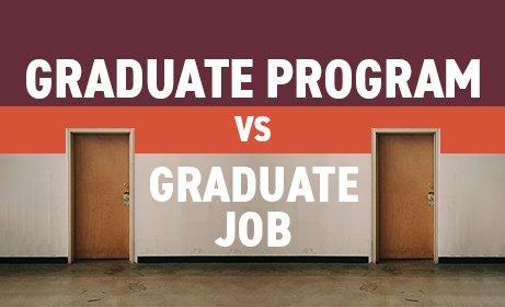 Grad Job Vs Grad Program